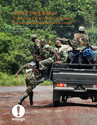 Grand Theft Global - Prosecuting the War Crime of Natural Resource Pillage in the Democratic Republic of the Congo