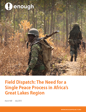 Field Dispatch: The Need for a Single Peace Process in Africa's Great Lakes Region