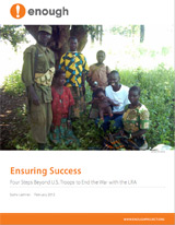 Ensuring Success: Four Steps Beyond U.S. Troops to End the War with the LRA