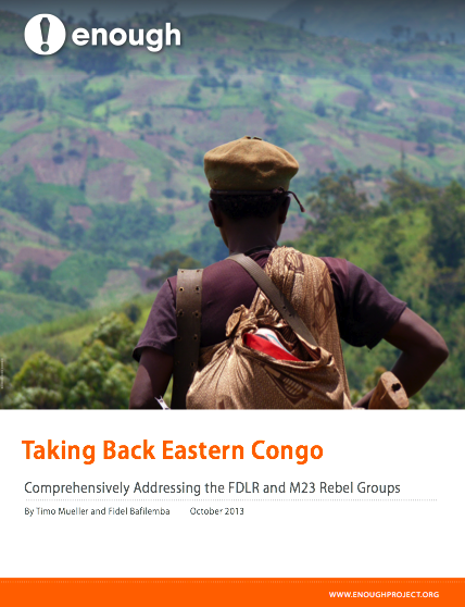 Report: Taking Back Eastern Congo – Comprehensively Addressing the M23 and FDLR Rebel Groups