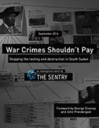 The Sentry Releases First Investigative Report - War Crimes Shouldn't Pay: Stopping the Looting and Destruction of South Sudan