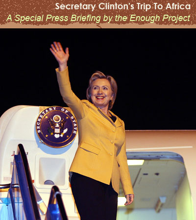 Secretary Clinton Goes To Africa  August 5-14