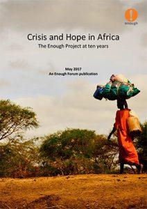Enough Forum - Crisis and Hope in Africa: The Enough Project at ten years