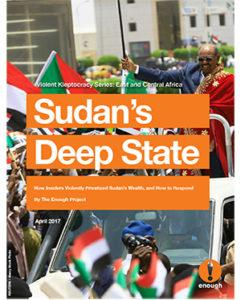 Sudan's Deep State: How Insiders Violently Privatized Sudan's Wealth, and How to Respond