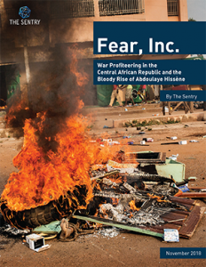 New Report - Fear, Inc.: War Profiteering in the Central African Republic and the Bloody Rise of Abdoulaye Hissène