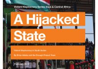 A Hijacked State: Violent Kleptocracy in South Sudan