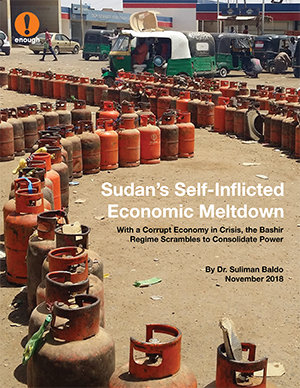 Sudan's Self-Inflicted Economic Meltdown: With a Corrupt Economy in Crisis, the Bashir Regime Scrambles to Consolidate Power